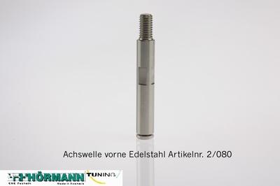 02/080 Achswelle vorne Edelstahl  1 Stuks